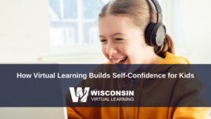 Virtual Learning Builds Self-Confidence for Kids